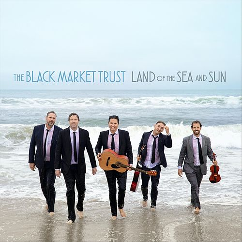 Land of the Sea and Sun de The Black Market Trust