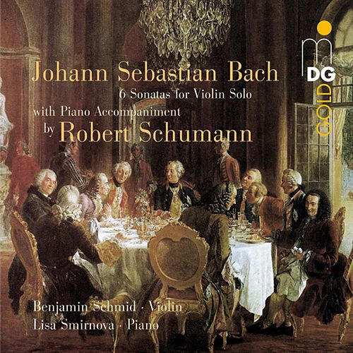 Bach: Six Sonatas for Violin Solo (Arranged for Violin and Piano by Robert Schumann) von Benjamin Schmid