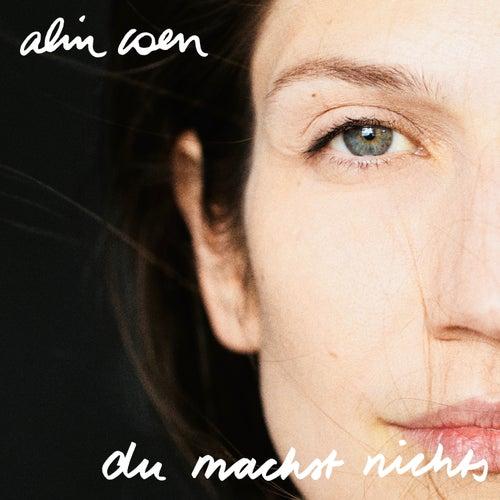 Du machst nichts by Alin Coen