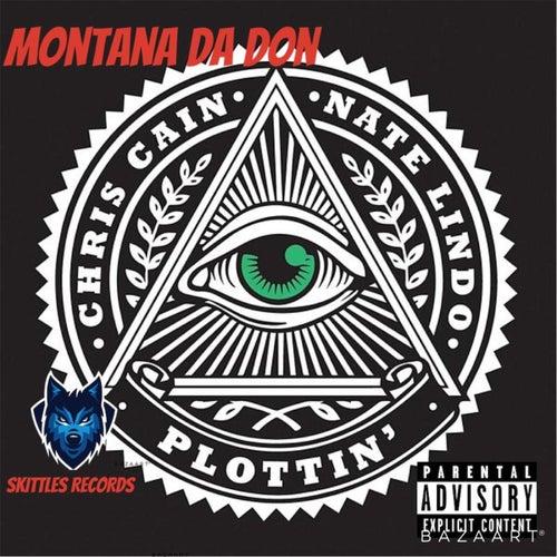Plottin by Montana the DON