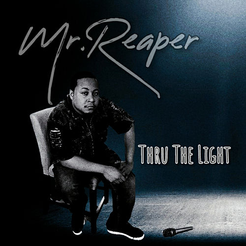 Thru The Light by Mister Reaper