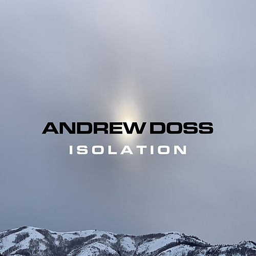 Isolation by Andrew Doss