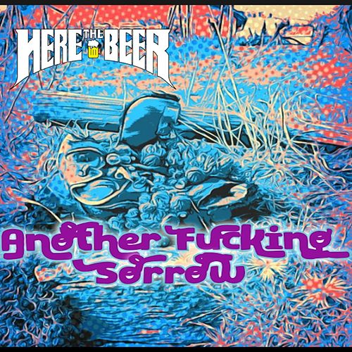 Another Fucking Sorrow by Here the Beer