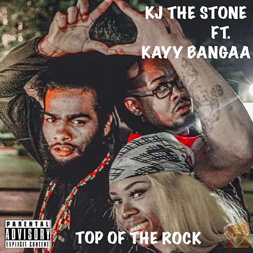 Top of the Rock (feat. Kayy Bangaa) by Kj the Stone