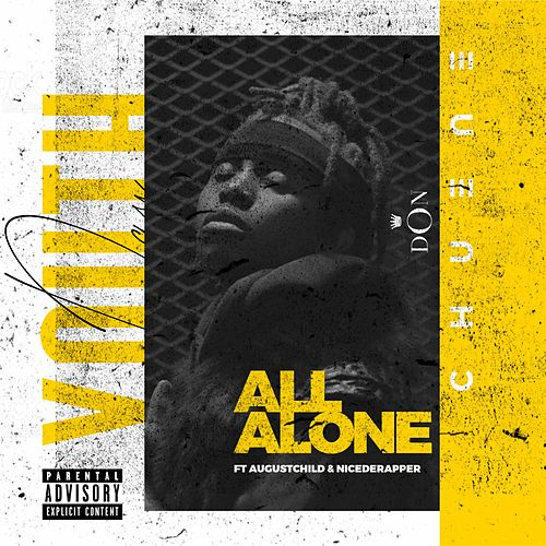 All Alone (feat. AugustChild & NiceDeRapper) by DON Chuene