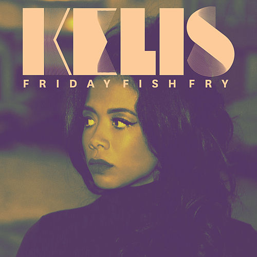 Friday Fish Fry de Kelis