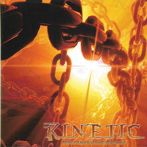 The Chains That Bind Us by Kinetic