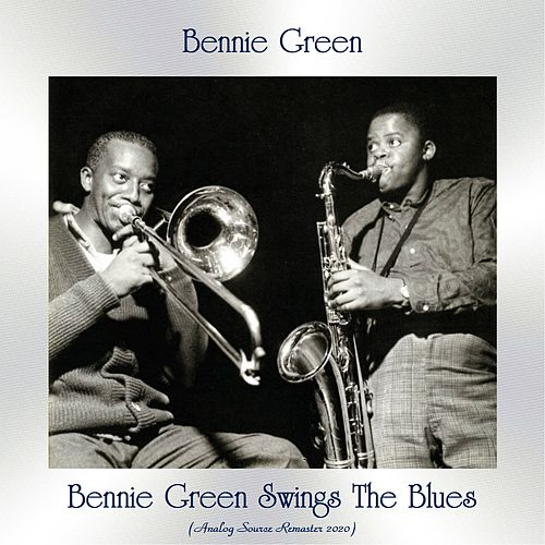 Bennie Green Swings The Blues (Analog Source Remaster 2020) fra Bennie Green