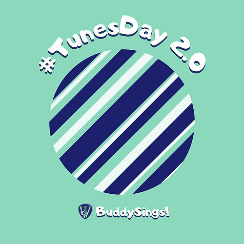 #TunesDay 2.0 by BuddySings!