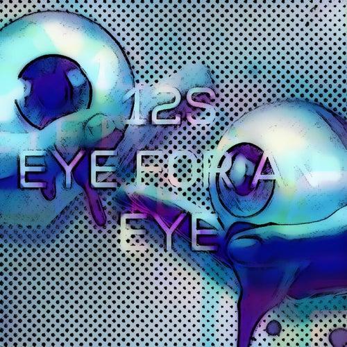 Eye For An Eye (Deluxe) von 12s