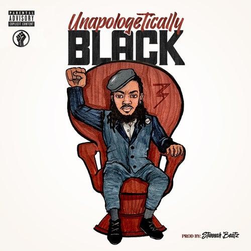 Unapologetically Black by Trey Triple A