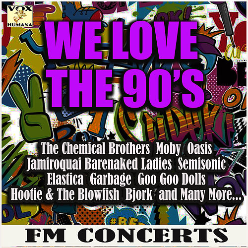 We Love the 90's FM Concerts (Live) de Various Artists