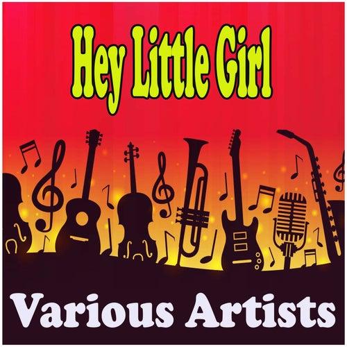 Hey Little Girl de Various Artists