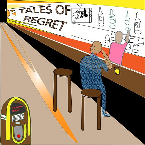 Tales of Regret by The Rotten Drapes