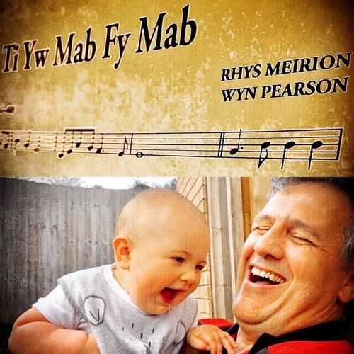 Ti Yw Mab Fy Mab de Rhys Meirion