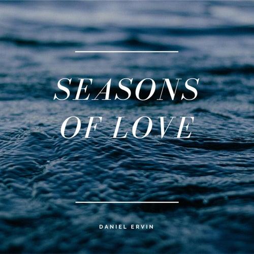 Seasons Of Love by Daniel Ervin