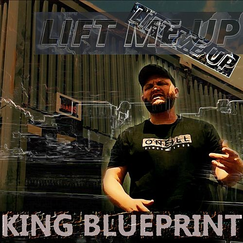 Lift Me Up by King Blueprint