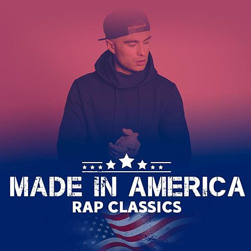 Made In America: Rap Classics by Various Artists