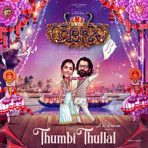 Thumbi Thullal (From 'Cobra') by A.R. Rahman