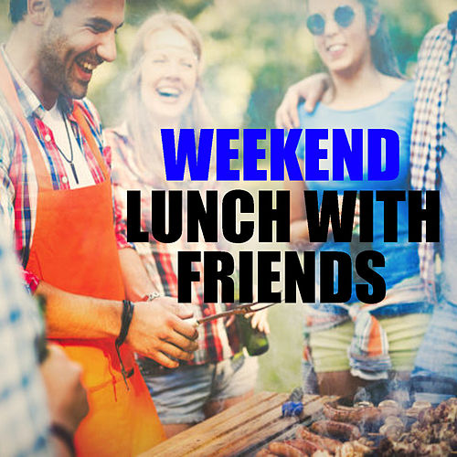 Weekend Lunch With Friends de Various Artists