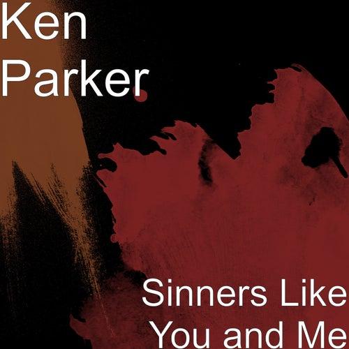 Sinners Like You and Me de Ken Parker