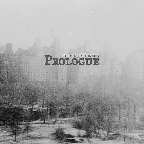 Prologue by The Milk Carton Kids