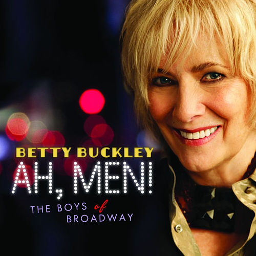 Ah Men! The Boys of Broadway by Betty Buckley