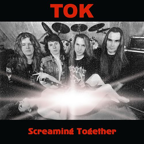 Screaming Together by T.O.K.