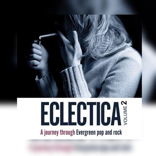Eclectica - a Journey Through Evergreen Pop & Rock Volume 2 de Various Artists