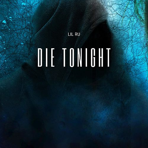 Die Tonight (feat. Johnny Boy) de Lil' Ru