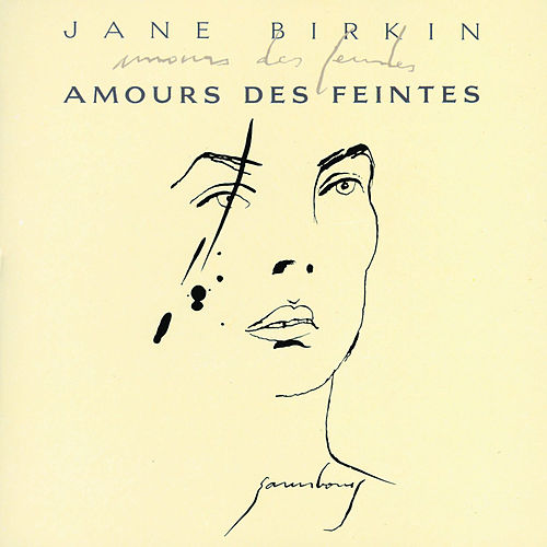 Amours des feintes de Jane Birkin
