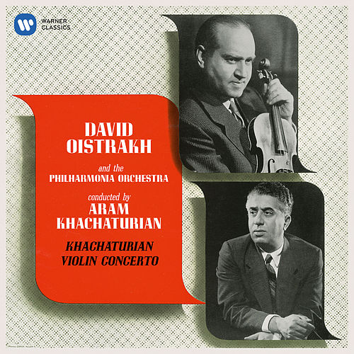 Khachaturian: Violin Concerto, Op. 46 by David Oistrakh