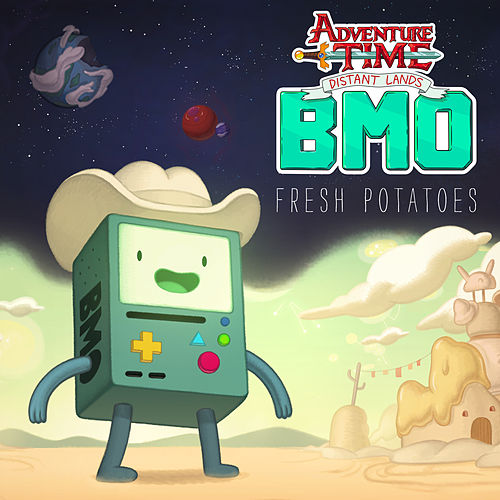 Fresh Potatoes (feat. Niki Yang) [From Adventure Time Distant Lands: BMO] by Adventure Time