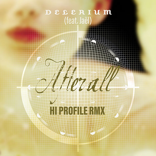 After All (feat. Jaël) (Hi Profile Remix) by Delerium