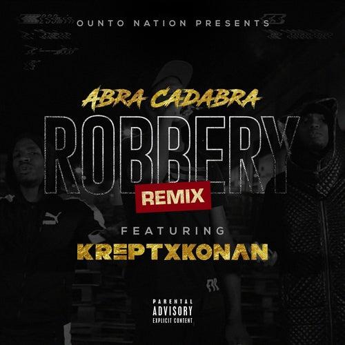 Robbery (Remix) [feat. Krept & Konan] by Abra cadabra