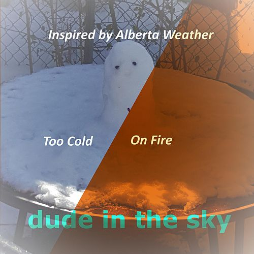 Inspired by Alberta Weather by Dude in the Sky