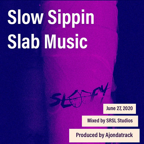 Slow Sippin Slab Music de Mr. Sleepy