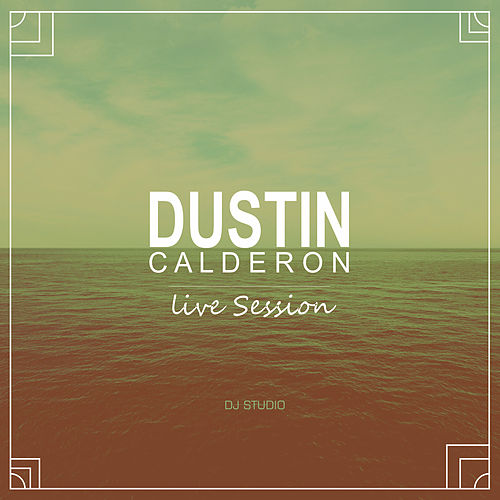 DJ Studio Live Session (En Directo) by Dustin Calderón