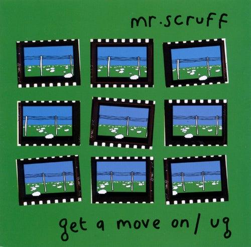 Get A Move On / Ug von Mr. Scruff