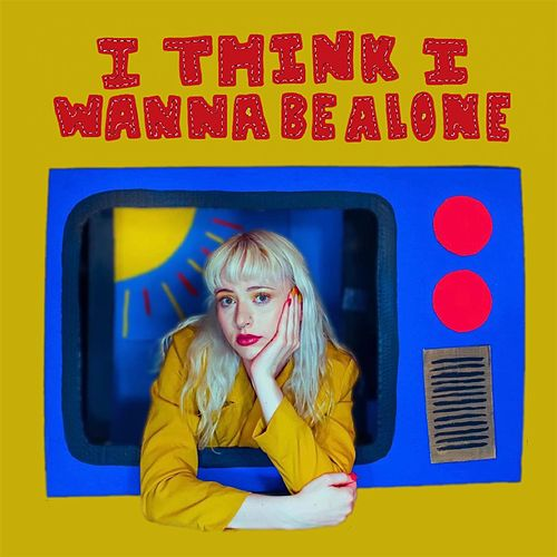 i think i wanna be alone by Mazie