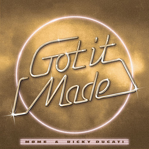 Got It Made (with Ricky Ducati) de Møme