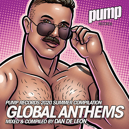 Dan De Leon Presents: Global Anthems by Various Artists