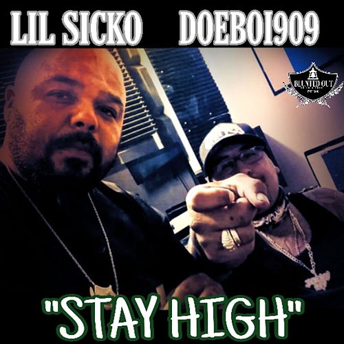 'STAY HIGH' by Lil' Sicko