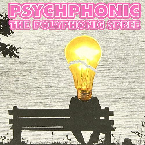 Psychphonic by The Polyphonic Spree