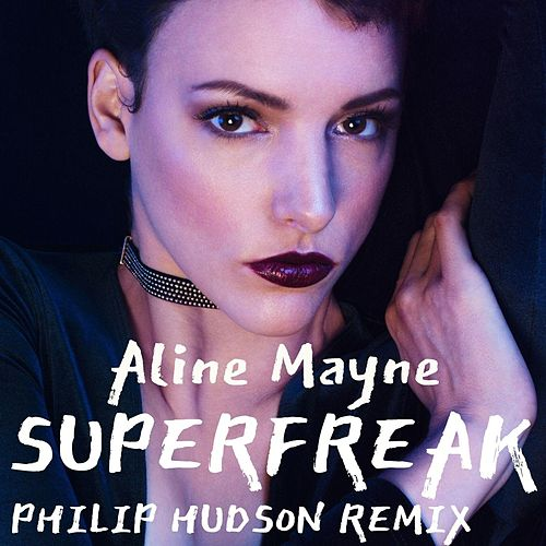 Superfreak (Philip Hudson Remix) by Aline Mayne