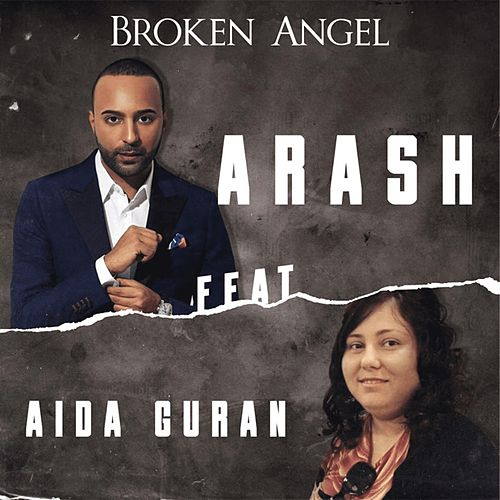 Broken Angel (feat. Aida Guran) by Arash
