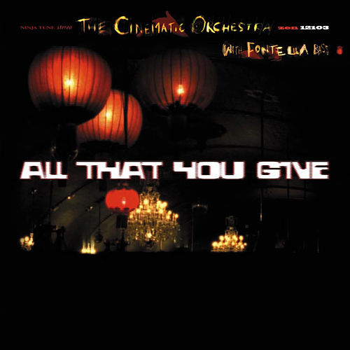 All That You Give by Cinematic Orchestra