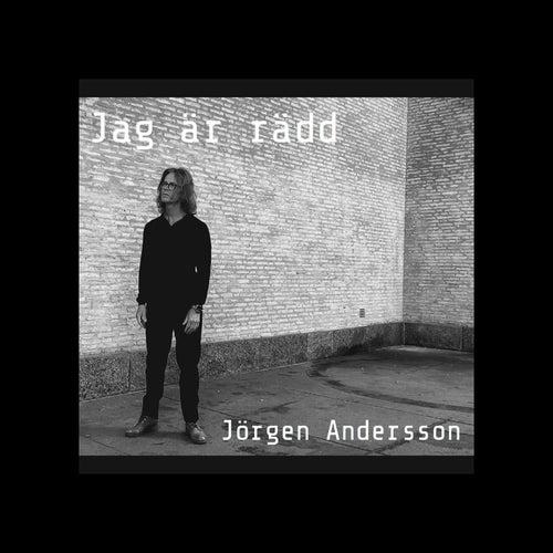 Jag är rädd by Jörgen Andersson
