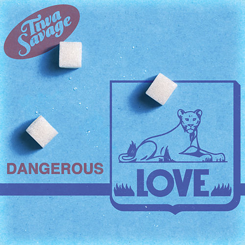 Dangerous Love by Tiwa Savage