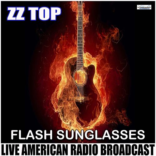 Flash Sunglasses (Live) de ZZ Top